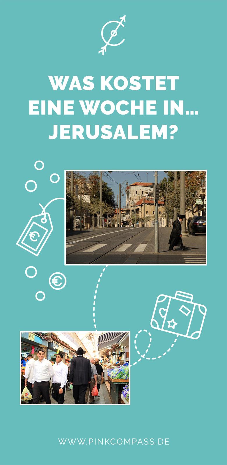Eine Woche in Jerusalemn - mit diesen Ausgaben musst Du rechnen