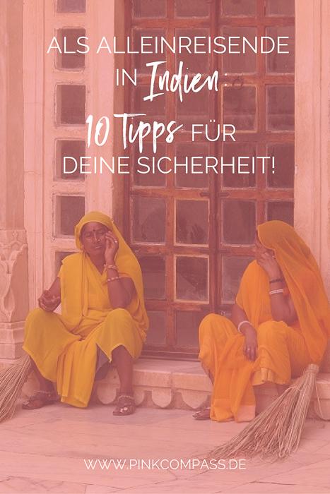 Allein reisende Frauen in Indien - 10 Tipps für Deine Sicherheit!