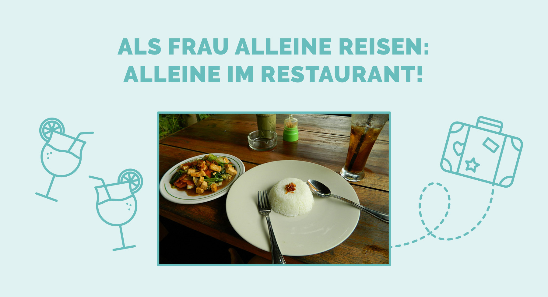 Als Frau alleine Reisen: Alleine im Restaurant