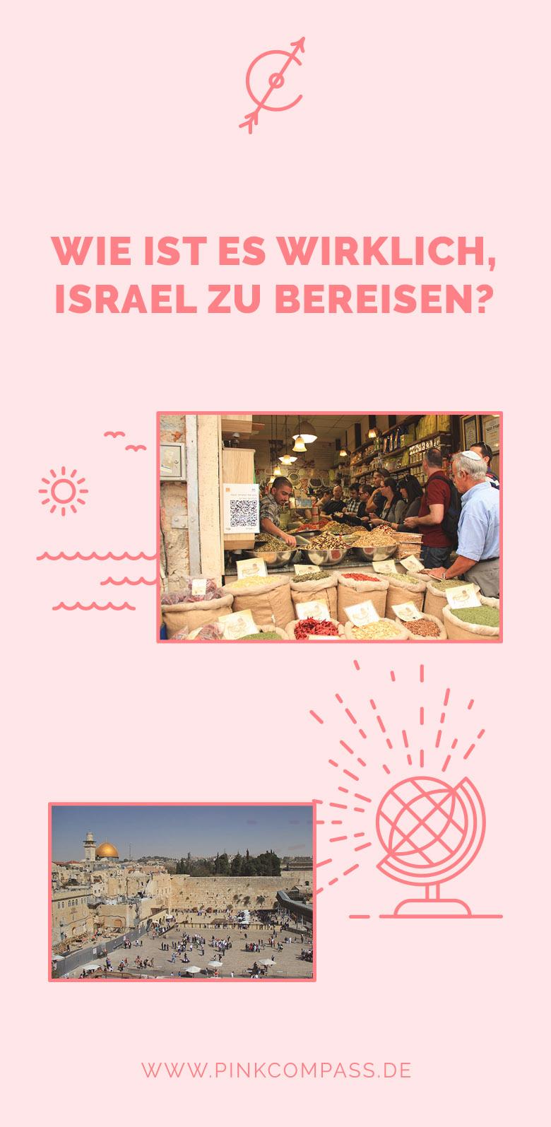 Israel bereisen - wie es wirklich ist.