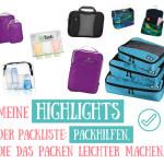 Highlights meiner Packliste: Packhilfen, die das Packen leichter machen…