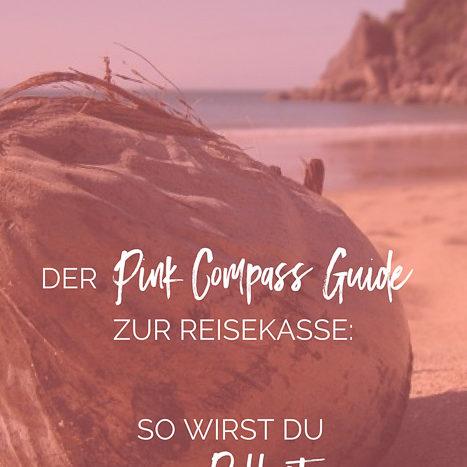 Der Pink Compass Guide zur Reisekasse: So wirst Du Deinen Ballast los!
