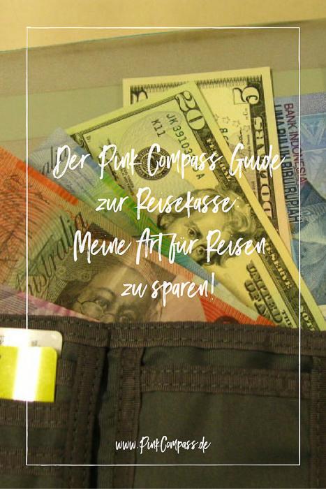 Der Pink Compass Guide zur Reisekasse: Meine Art für Reisen zu sparen!